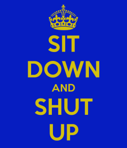 sit-down-shut-up